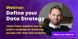 Define your data strategy on-demand webinar with Jason Foster